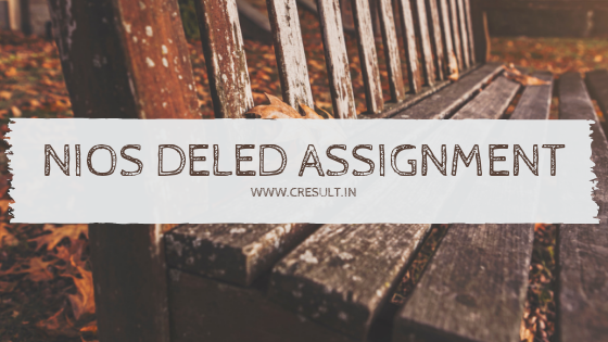 NIOS DElEd Assignment